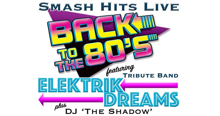 Smash Hits Live - Back to the 80's rescheduled AGAIN